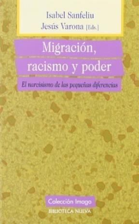 migracion racismo y poder  de sanfeliu isabel  biblioteca nu
