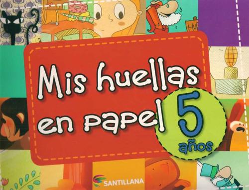 mis huellas en papel 5  años - editorial santillana