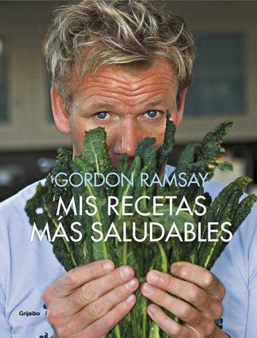 mis recetas mas saludables - gordon ramsay