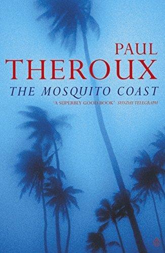 mosquito coast the penguin de theroux paul