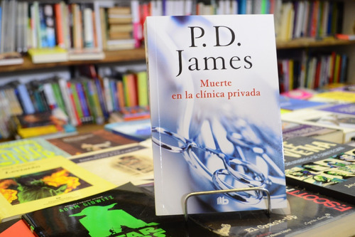 muerte en la clínica privada. p.d. james.