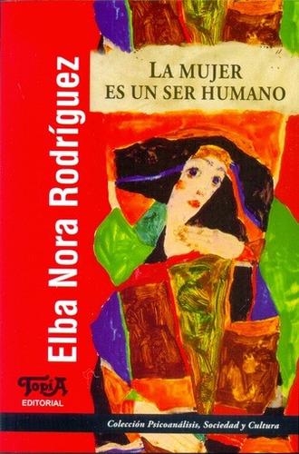 mujer es un ser humano la de rodriguez elba nora topia