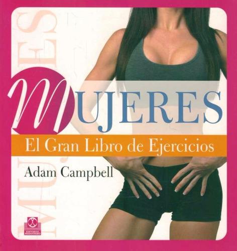 mujeres: el gran libro de ejercicios - adam campbell