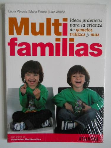 multifamilias. ideas para la crianza de gemelos, trillizos..