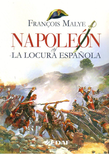 napoleon y la locura española - malye, francois