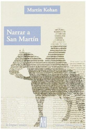 narrar a san martin de kohan martin adriana hidalgo editoria