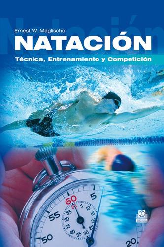 natacion tecnica entrenamiento y competicion de maglischo er