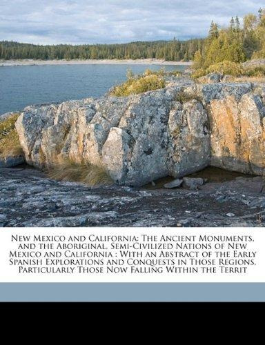 new mexico and california : the ancient monuments, and the a