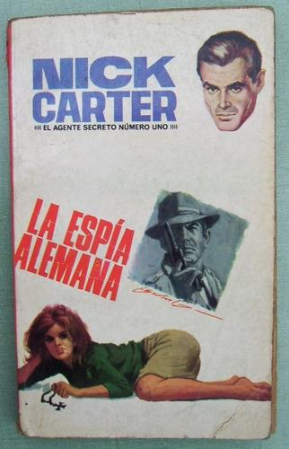 nick carter, la espía alemana. edic.picaso, barcelona, 1967,