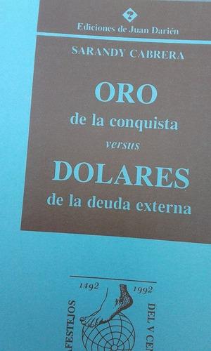 oro de la conquista versus dolares externa sarandy cabrera
