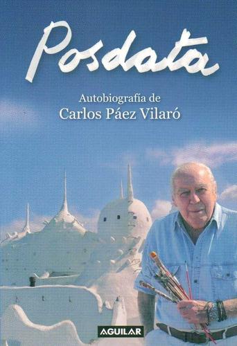 paez vilaro, carlos - posdata. autobiografia de carlos paez