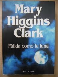 pálida como la luna mary higgins clark