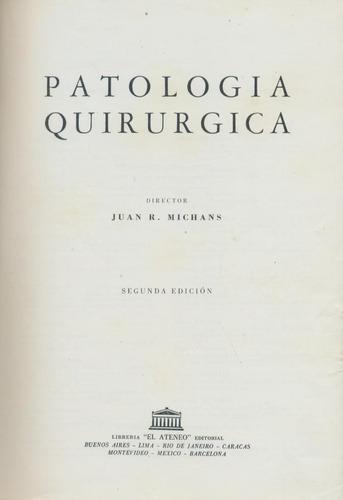 patología quirúrgica - juan r. michans