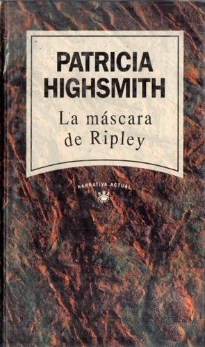 patricia highsmith - la mascara de ripley - tapa dura