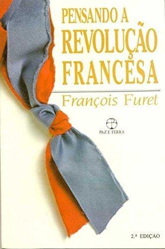 pensando a revolucao francesa de furet francois