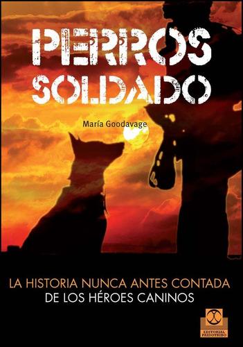 perros soldado la historia nunca antes contada de los héroes