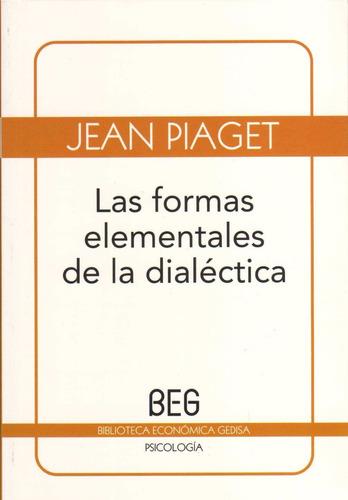 piaget, jean - las formas elementales de la dialéctica