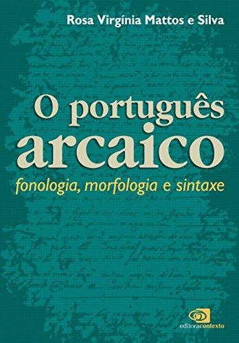 portugues arcaico o de silva rosa virginia mattos e