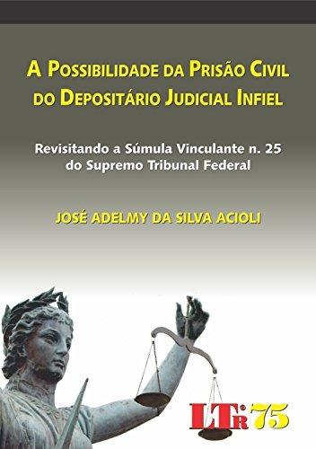 possibilidade da prisão civil do depositário judicial infiel