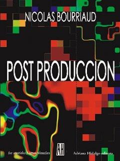 postproduccion de bourriaud nicolas adriana hidalgo editoria