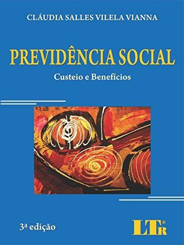 previdencia social custeio e beneficios 3ed 14 de vianna cla