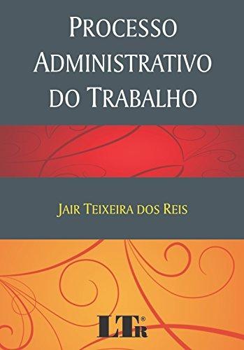 processo administrativo do trabalho de cople reis ltr