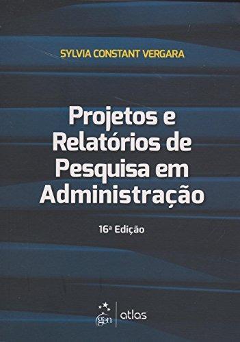projetos e relatórios de pesquisa em administração de sylvia