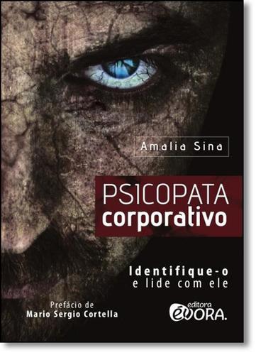 psicopata corporativo identifique o e lide com ele de amalia
