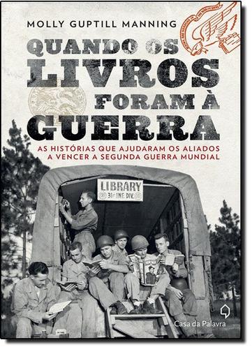 quando os livros foram à guerra as histórias que ajudaram os
