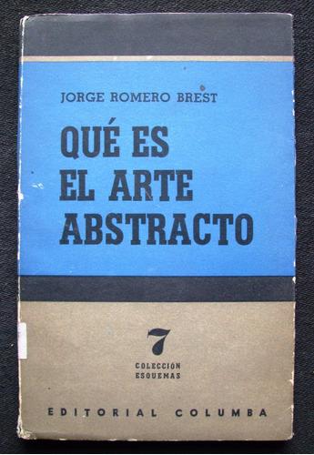Que Es El Arte Abstracto Por Jorge Romero Brest - $ 220,00 en ...