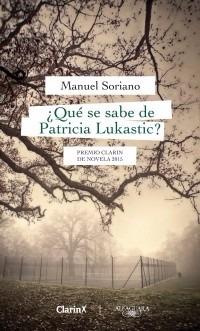 ¿qué se sabe de patricia lukastic? - manuel soriano