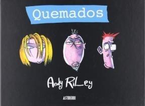quemados  de riley andy  astiberri ediciones
