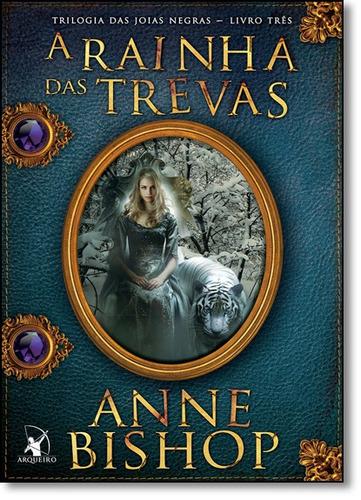 rainha das trevas a vol 3 trilogia das joias negras de anne