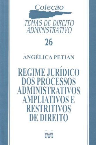 regime jurídico dos processos administrativos ampliativos e