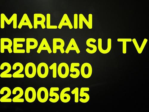 reparacion de televisores: marlain    22001050  22005615