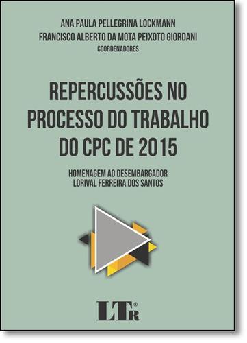 repercussões no processo do trabalho do cpc de 2015 homenage