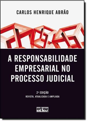 responsabilidade empresarial processo judicial a de abrao ca
