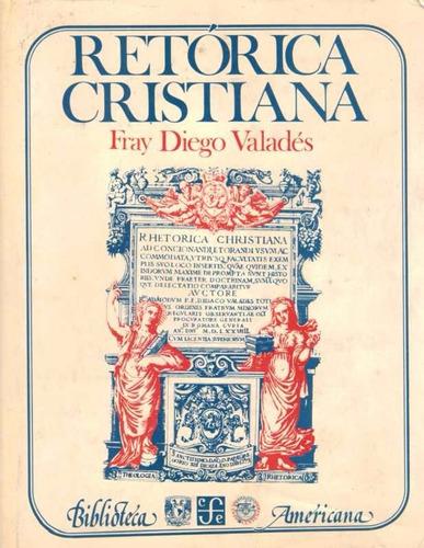 retorica cristiana - valades, diego