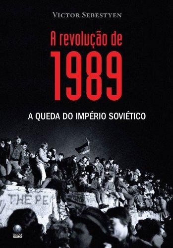 revolução de 1989 a a queda do império soviético de sebestye