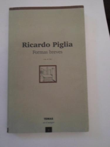 ricardo piglia. formas breves (primera edición)