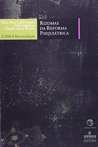 rizomas da reforma psiquiátrica a difícil reconciliação de t