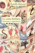 rodolfo rabanal - la costa bárbara: literatura y experiencia