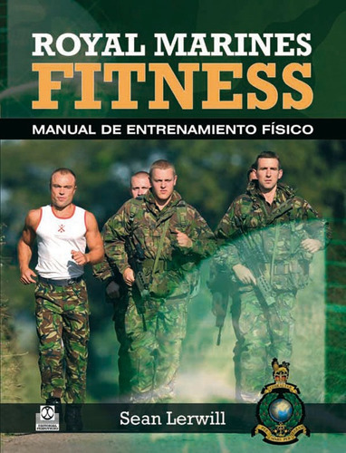 royal marines fitness manual de entrenamiento físico de lerw
