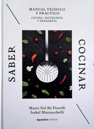 saber cocinar -  manual practico y teorico cocina pasteleria