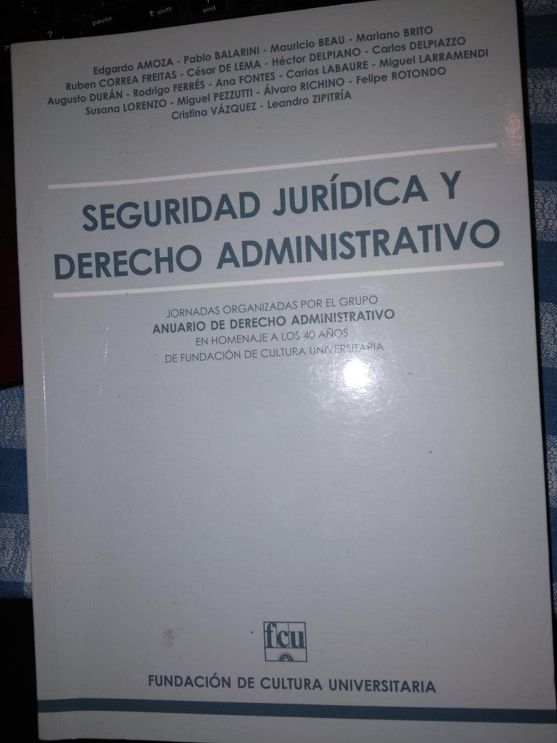 Amoza seguridad jurídica y derecho administrativo - amoza, beau.