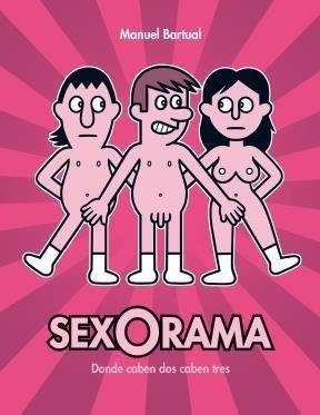 sexorama donde caben tres caben dos  de bartual manuel  asti