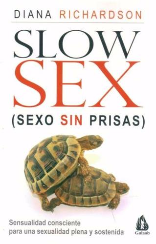 slow sex. sexo sin prisas - richardson, diana
