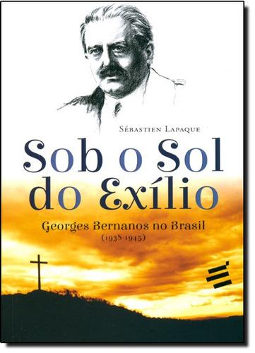 sob o sol do exílio georges bernanos no brasil 1938 1945  de
