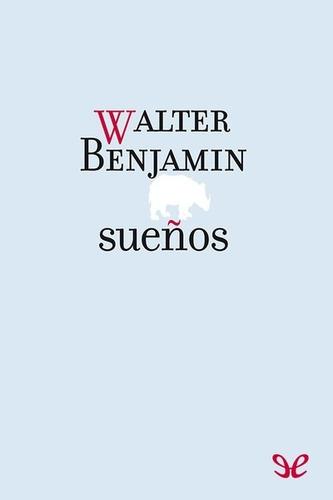 sueños   walter benjamin libro digital