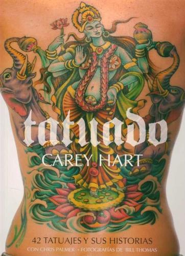 tatuado - carey hart, chris palmer, bill thomas